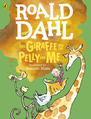 The Giraffe and the Pelly and Me  Colour Edition