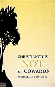 Christianity Is Not for Cowards Book