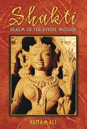 Shakti: Realm of the Divine Mother