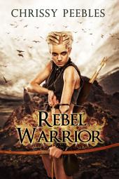 Rebel Warrior - Book 3