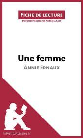 Une femme d'Annie Ernaux (Fiche de lecture): Résumé complet et analyse détaillée de l'oeuvre