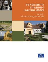 The wider benefits of investment in cultural heritage: Case studies in Bosnia and Herzegovina and Serbia