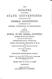 The debates in the several State conventions: on the adoption of the federal Constitution, as recommended by the general convention at Philadelphia, in 1787, Volume 2