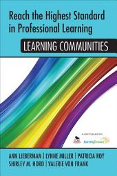Reach the Highest Standard in Professional Learning: Learning Communities