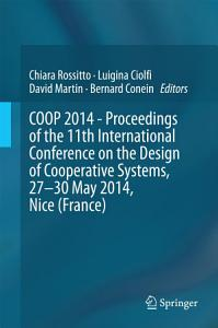 COOP 2014   Proceedings of the 11th International Conference on the Design of Cooperative Systems  27 30 May 2014  Nice  France  PDF