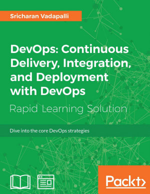DevOps  Continuous Delivery  Integration  and Deployment with DevOps