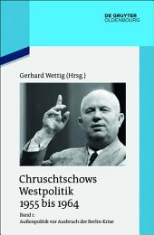 Außenpolitik vor Ausbruch der Berlin-Krise (Sommer 1955 bis Herbst 1958)