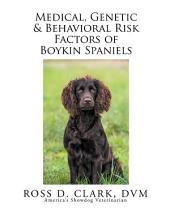 Medical, Genetic & Behavioral Risk Factors of Boykin Spaniels