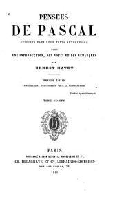 Pensées de Pascal: pub. dans leur texte authentique, Volume2