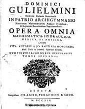 Opera Omnia Mathematica, Hydraulica, Medica, Et Physica: Cum Indicibus Necessariis [Holzschn.-Vign.], Volume 2