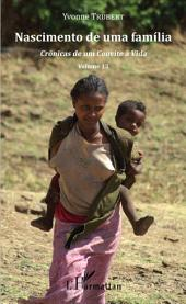 Nascimento de uma familia: Crônicas de um Convite à Vida -, Volume13
