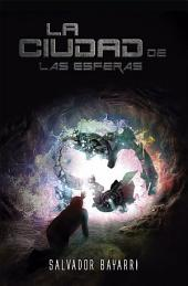 La Ciudad de las Esferas: Una aventura fantástica de ciencia ficción