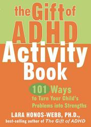 The Gift Of Adhd Activity Book Book PDF