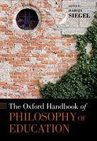 The Oxford Handbook of Philosophy of Education PDF