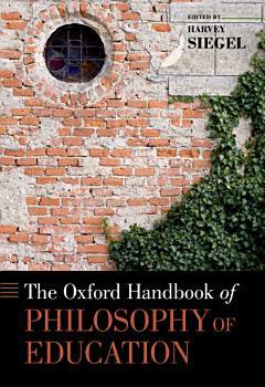 The Oxford Handbook of Philosophy of Education PDF