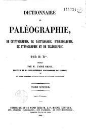 Dictionnaire de paléographie, de cryptographie, de dactylologie, d'hiéroglyphie, de sténographie et de télégraphie