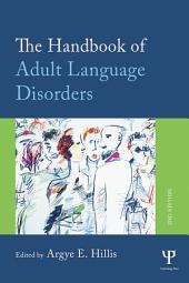 The Handbook of Adult Language Disorders: Edition 2