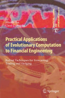 Practical Applications of Evolutionary Computation to Financial Engineering