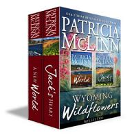 Wyoming Wildflowers Box Set Two  Jack   s Heart and A New World prequel  PDF