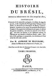 Histoire du Brésil: depuis sa découverte en 1500 jusqu'en 1810, Volume1