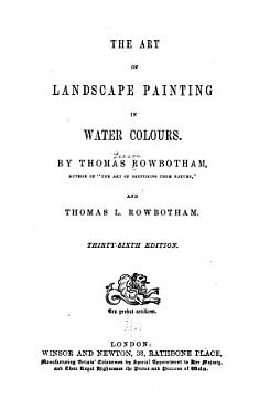 The Art of Landscape Painting in Water Colours PDF
