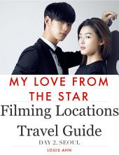 My Love From The Star Filming Locations Travel Guide, Day2, Seoul: korea travel guide