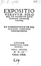 Expositio versuum Solonis et aliorum quorundam veterum, latina et commentatio de his