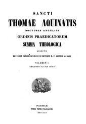 Sancti Thomae Aquinatis doctoris angelici ordinis praedicatorum Opera omnia ad fidem optimarum editionum accurate recognita