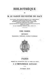 Bibliothèque de M. le Baron Silvestre de Sacy: Volume1