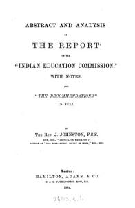 Abstract and Analysis of the Report of the Indian Education Commission  with Notes  and  The Recommendations  in Full PDF