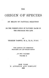 The Origin of Species by Means of Natural Selection: Or, The Preservation of Favored Races in the Struggle for Life, Volume 2