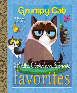 Grumpy Cat Little Golden Book Favorites  Grumpy Cat