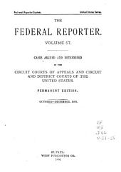 The Federal Reporter: Cases Argued and Determined in the Circuit and District Courts of the United States, Volumes 57-58
