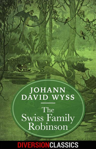 Download The Swiss Family Robinson  Diversion Illustrated Classics  Book