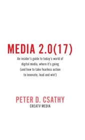 Media 2.0(17): An Insider's Guide to Today's World of Digital Media & Where It's Going
