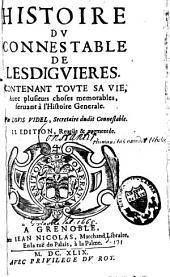 Histoire du connétable de Lesdiguières: contenant toute sa vie, avec plusieurs choses mémorables, servant à l'histoire générale
