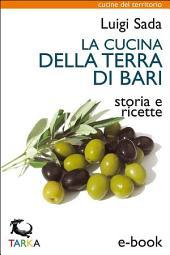 La cucina della Terra di Bari: Storia e ricette
