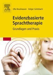 Evidenzbasierte Sprachtherapie: Grundlagen und Praxis
