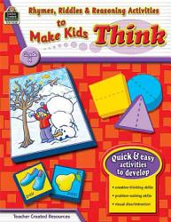 Rhymes Riddles Reasoning Activities To Make Kids Think Grade K Book PDF
