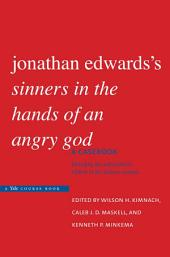 Jonathan Edwards's Sinners in the Hands of an Angry God: A Casebook