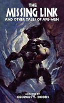 The Missing Link and Other Tales of Ape Men PDF