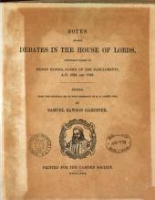 Notes of the Debates in the House of Lords, Officially Taken by Henry Elsing, Clerk of the Parliaments, A.D. 1624 and 1626