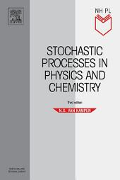 Stochastic Processes in Physics and Chemistry: Edition 3