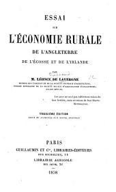 Essai sur l'Économie Rurale de l'Angleterre, de l'Écosse et de l'Irlande ... Troisième édition ... augmentée d'un nouvel appendice