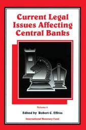 Current Legal Issues Affecting Central Banks: Volume 1