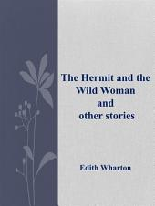 The Hermit and the Wild Woman and other stories
