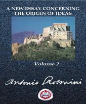 NEW ESSAY: VOLUME 2: CONCERNING THE ORIGIN OF IDEAS