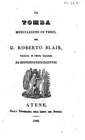 La Tomba. Meditazione in versi ... Voltata in prosa italiana da Dionisio Gusco Zacintio