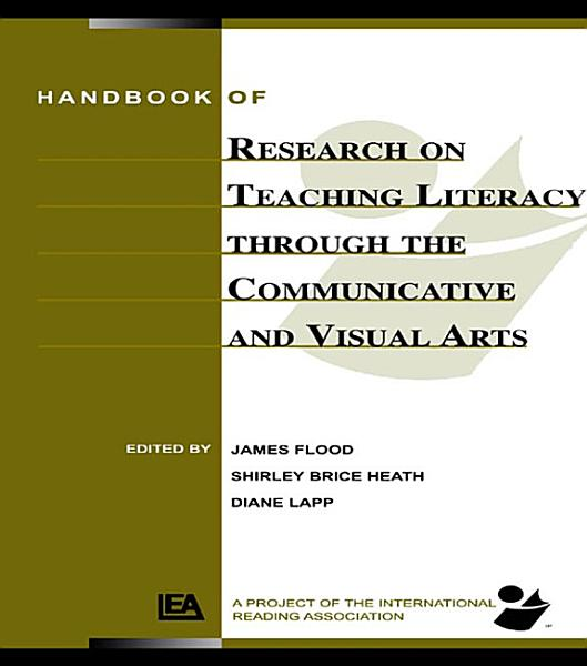 Download Handbook of Research on Teaching Literacy Through the Communicative and Visual Arts Book
