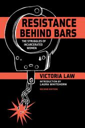 Resistance Behind Bars: The Struggles of Incarcerated Women, Edition 2